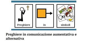 Preghiere in comunicazione aumentativa e alternativa